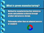what is green manufacturing
