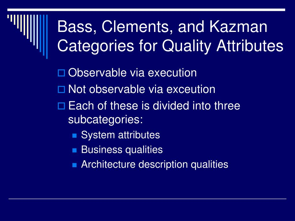 Bass, Clements, and Kazman Categories for Quality Attributes