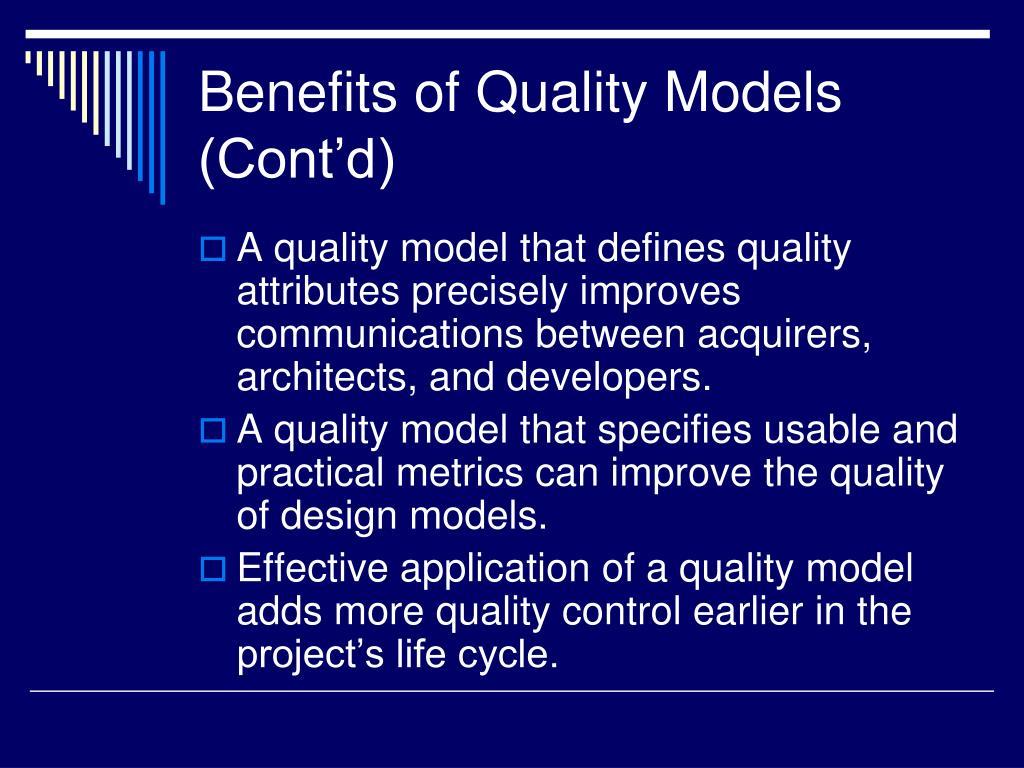 Benefits of Quality Models (Cont'd)