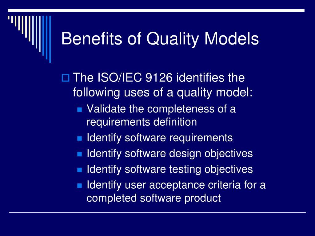 Benefits of Quality Models