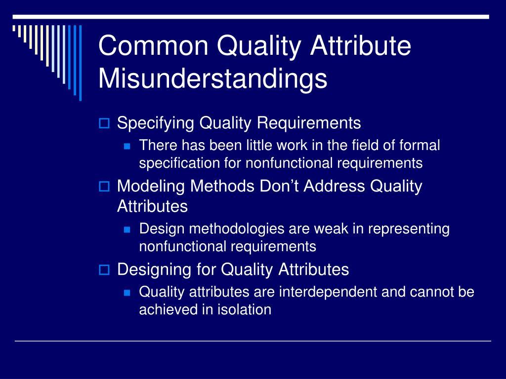 Common Quality Attribute Misunderstandings