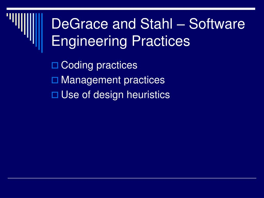 DeGrace and Stahl – Software Engineering Practices