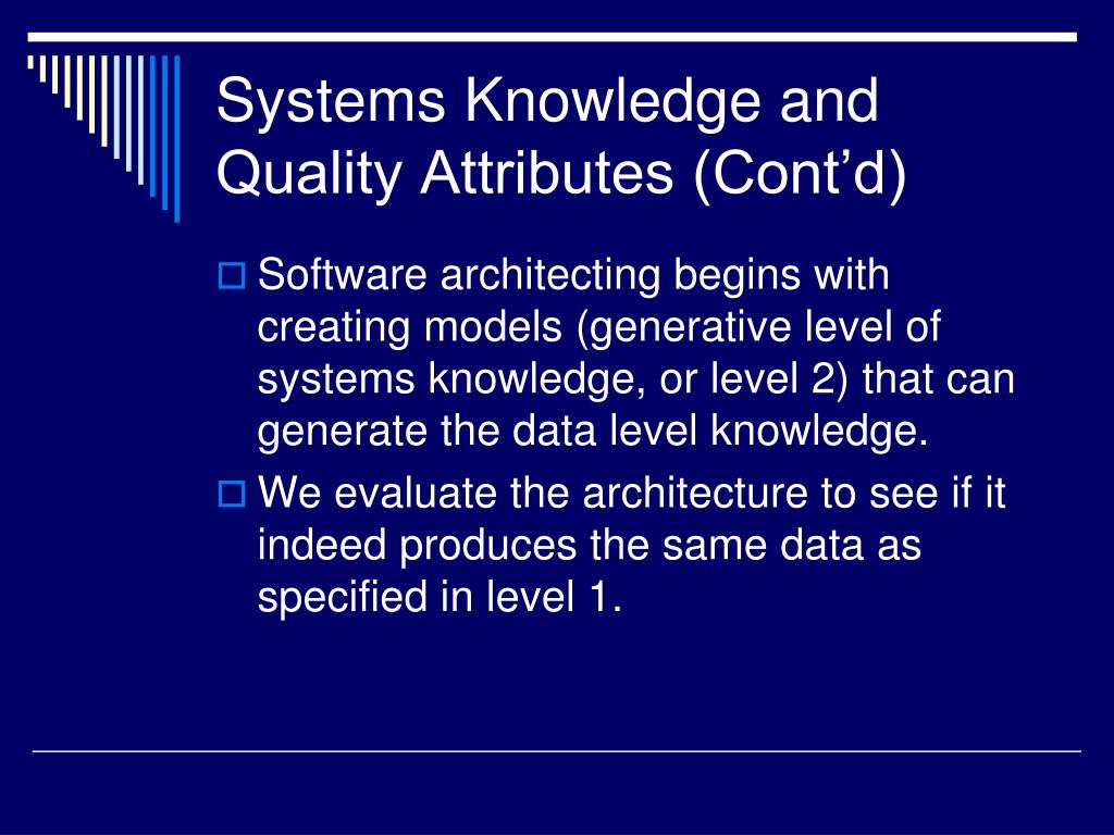 Systems Knowledge and Quality Attributes (Cont'd)
