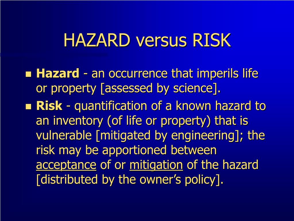 HAZARD versus RISK