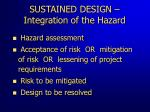 sustained design integration of the hazard