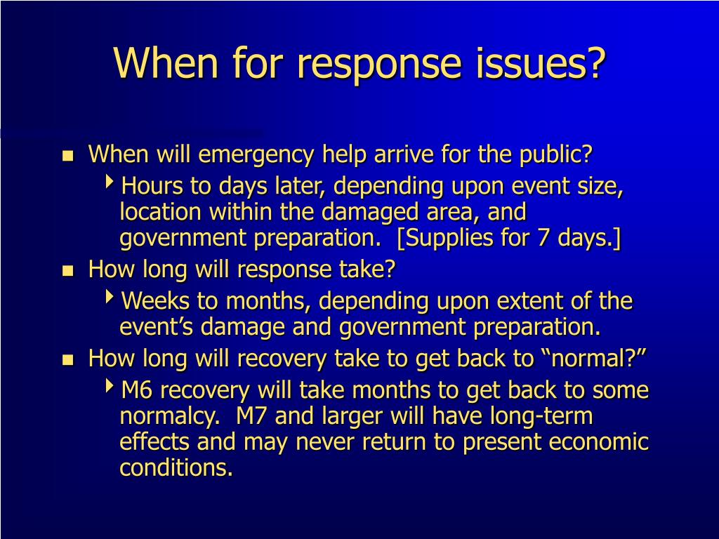 When for response issues?