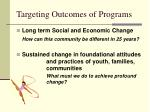 targeting outcomes of programs