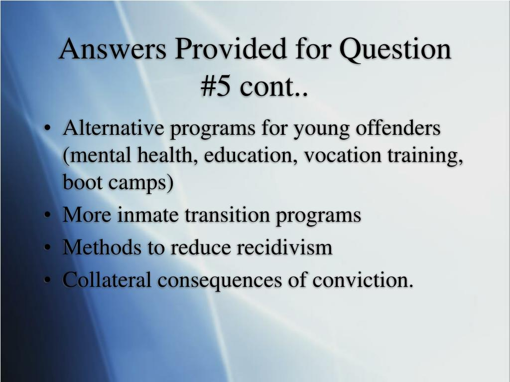 Answers Provided for Question #5 cont..