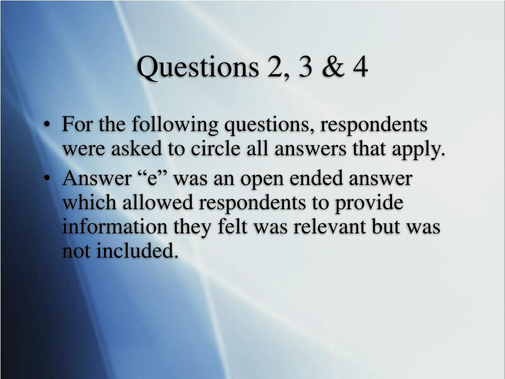 Questions 2, 3 & 4