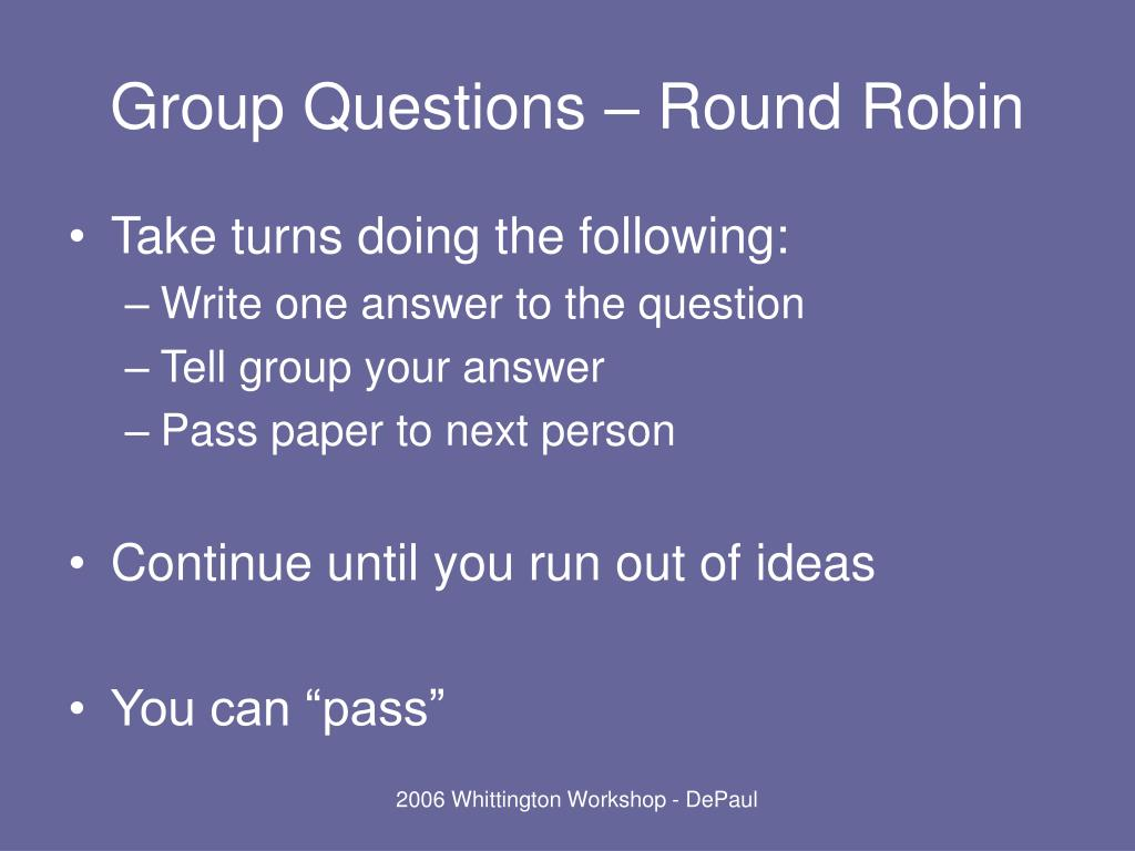 Group Questions – Round Robin