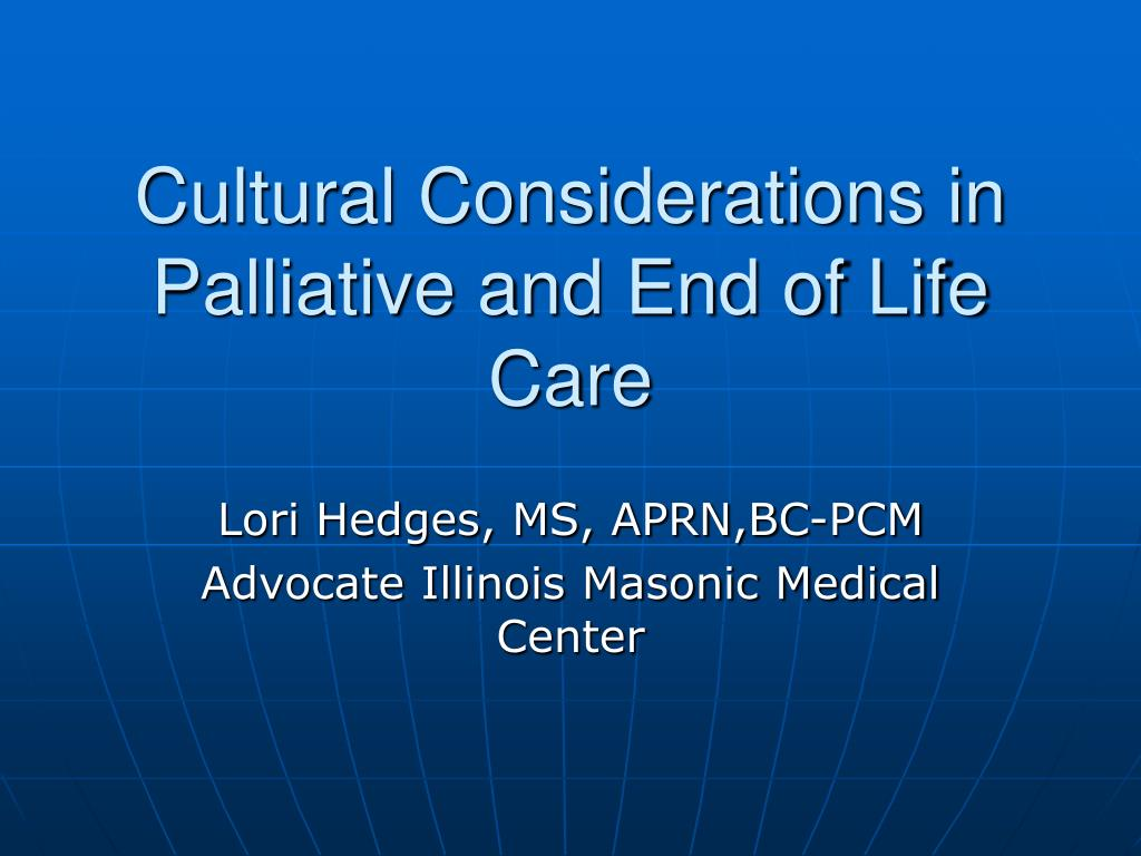 cultural considerations in palliative and end of life care l.