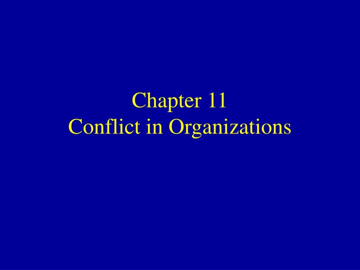 chapter 11 conflict in organizations n.