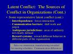 latent conflict the sources of conflict in organizations cont44