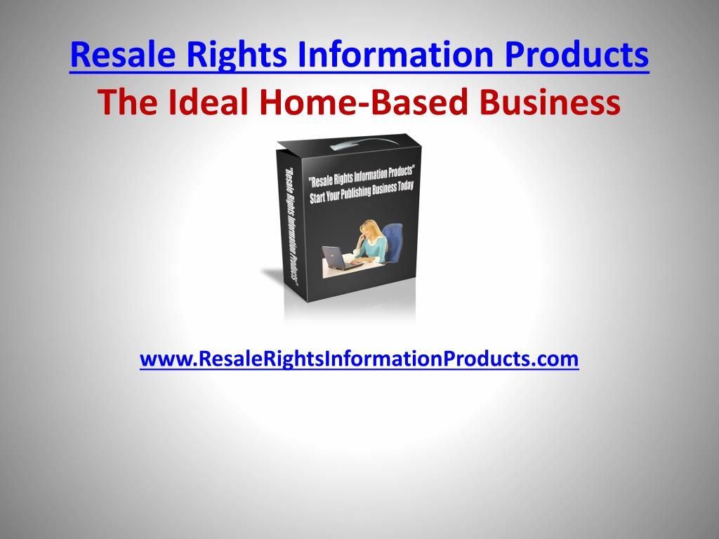 resale rights information products the ideal home based business l.