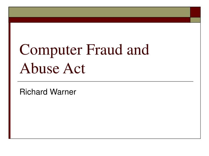 Computer fraud and abuse act
