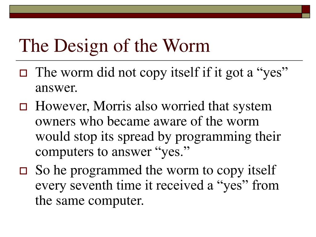 The Design of the Worm