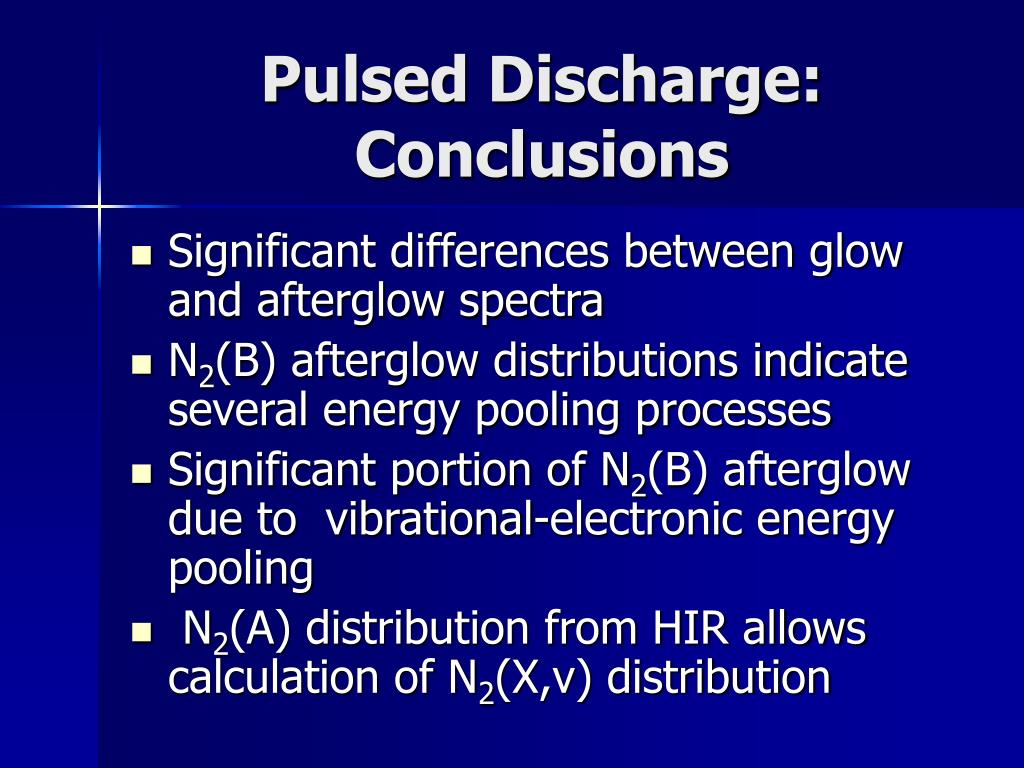 Pulsed Discharge: Conclusions