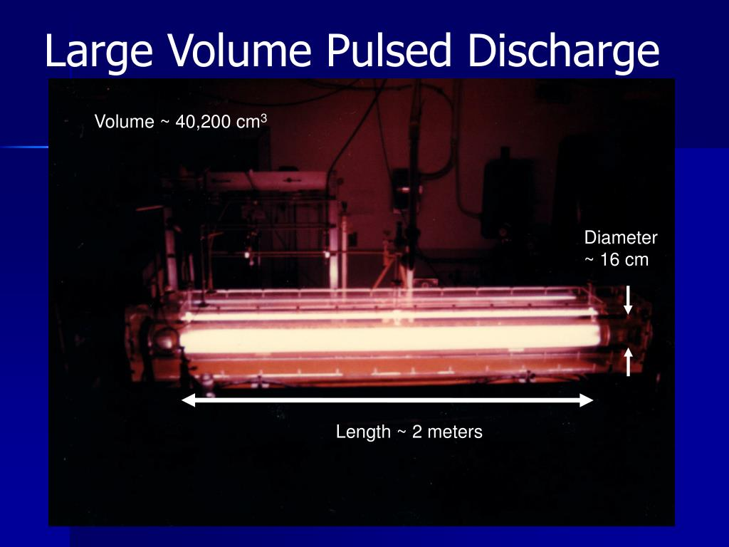 Large Volume Pulsed Discharge