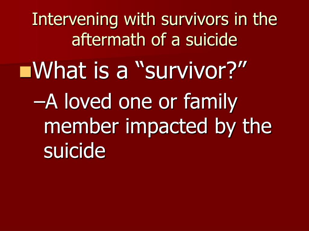 Intervening with survivors in the aftermath of a suicide