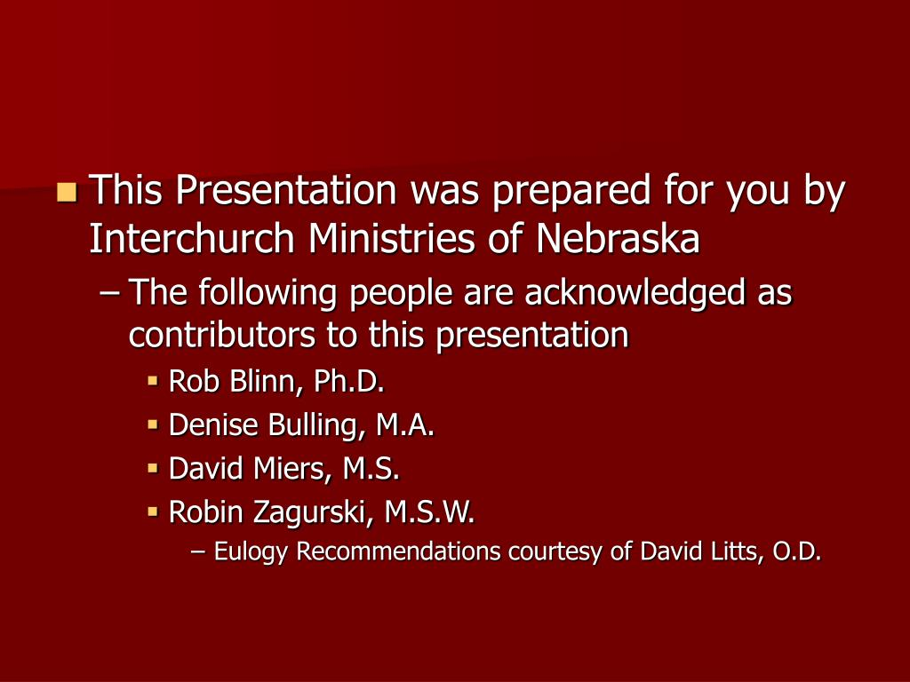 This Presentation was prepared for you by Interchurch Ministries of Nebraska