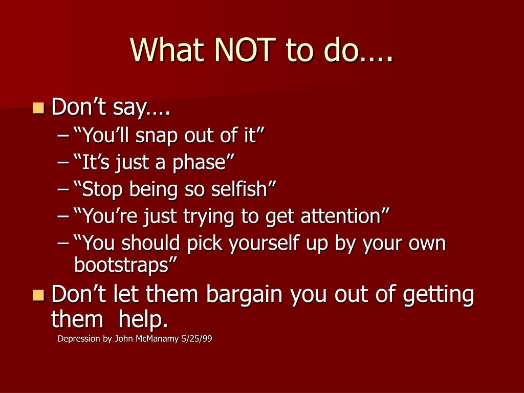 What NOT to do….