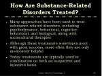 how are substance related disorders treated
