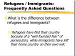 refugees immigrants frequently asked questions