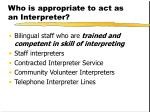 who is appropriate to act as an interpreter