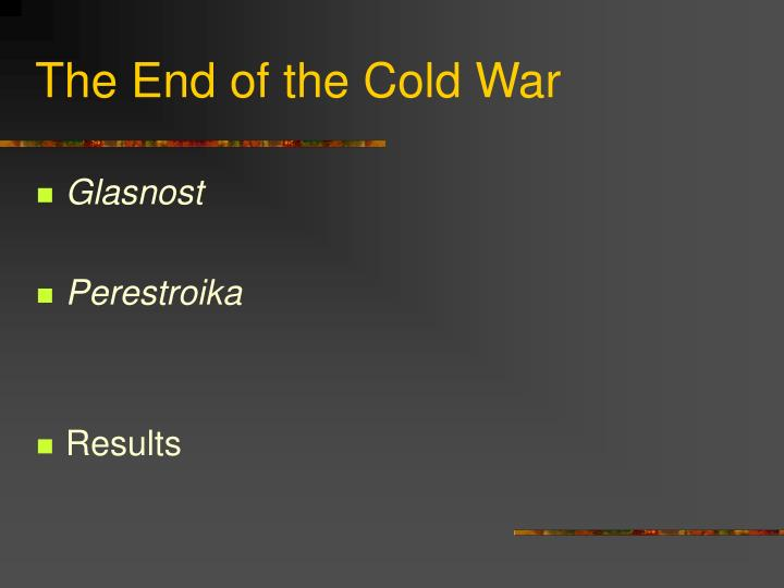 The end of the cold war3