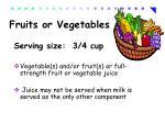 fruits or vegetables