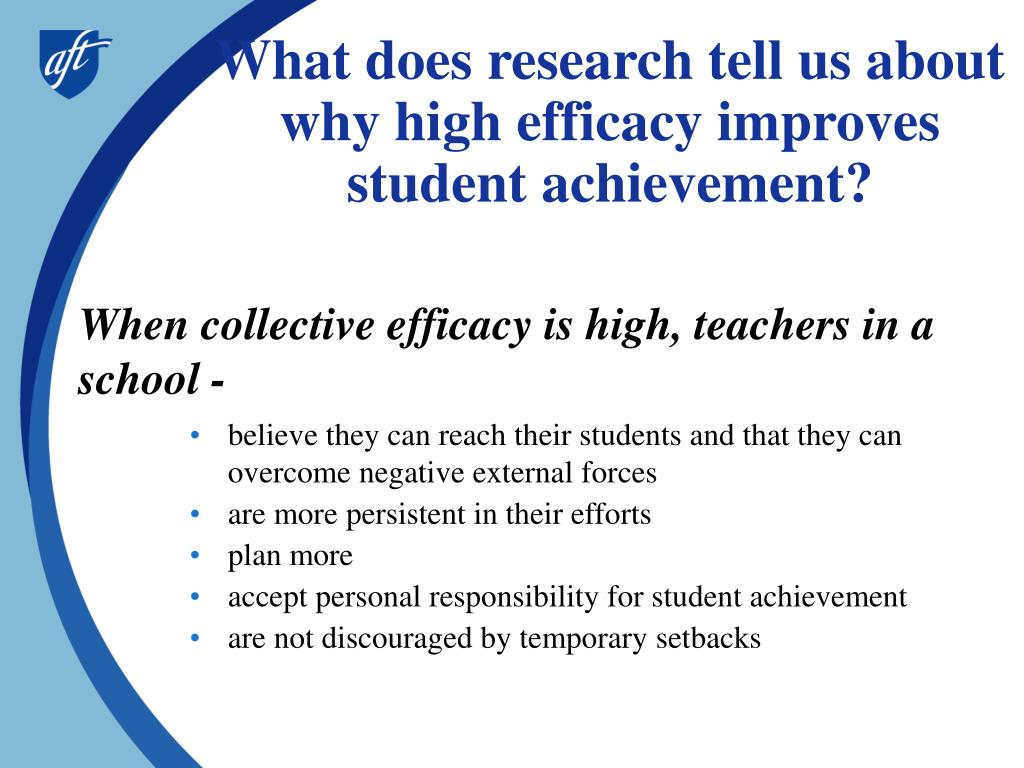 What does research tell us about why high efficacy improves student achievement?