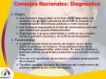 consejos nacionales diagn stico