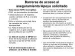 barreras de acceso al aseguramiento apoyo solicitado
