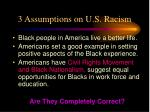 3 assumptions on u s racism
