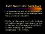 black men 3 white black red