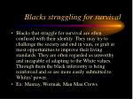 blacks struggling for survival