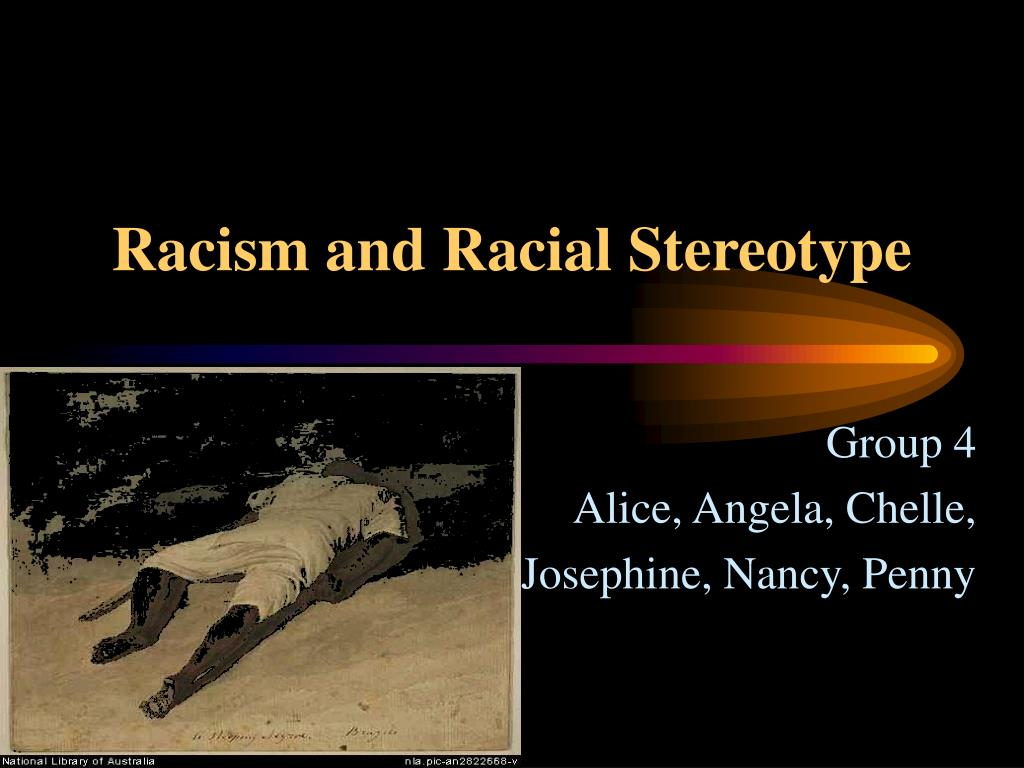 racism and racial stereotype l.
