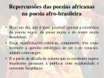repercuss es das poesias africanas na poesia afro brasileira