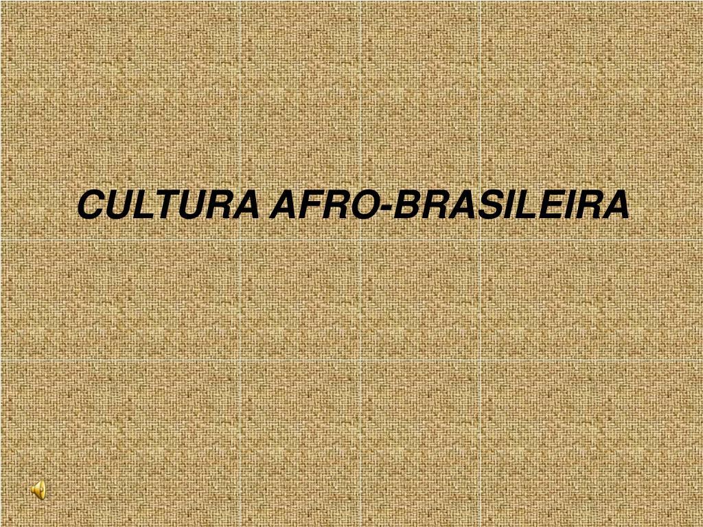 cultura afro brasileira l.