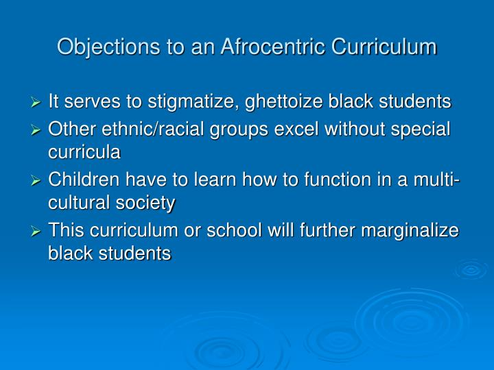 Objections to an afrocentric curriculum