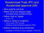 randomized trials rt and accelerated approval aa
