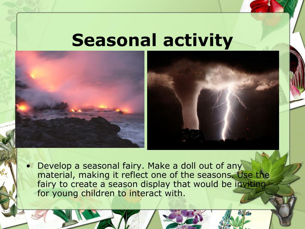 Seasonal activity