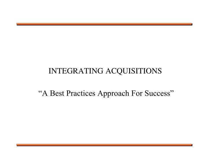 INTEGRATING ACQUISITIONS