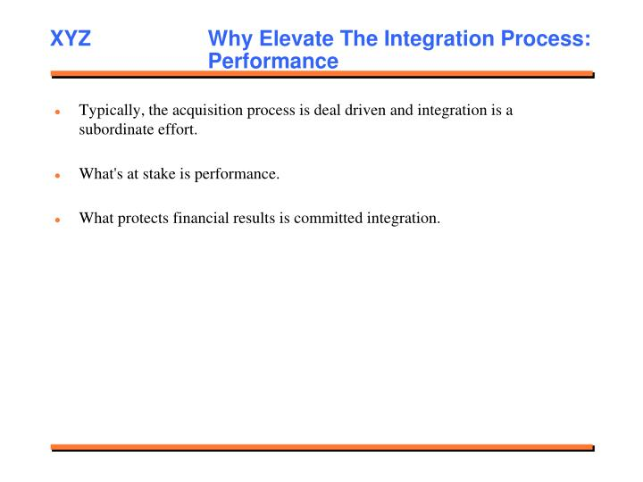 XYZ		     Why Elevate The Integration Process: