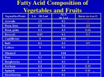 fatty acid composition of vegetables and fruits