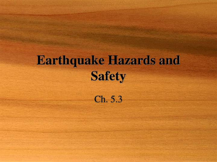 earthquake hazards and safety n.
