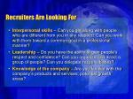 recruiters are looking for27