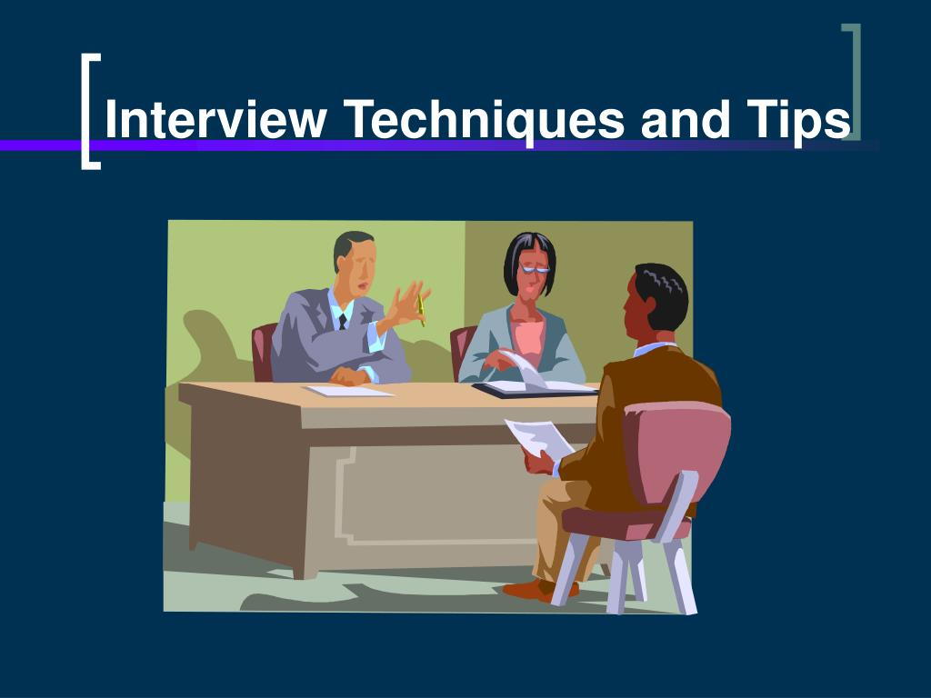 interview techniques and tips l.