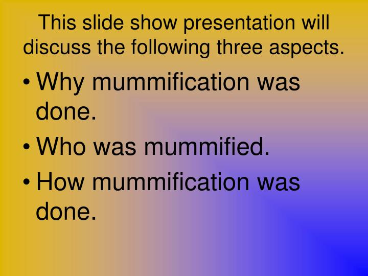 This slide show presentation will discuss the following three aspects