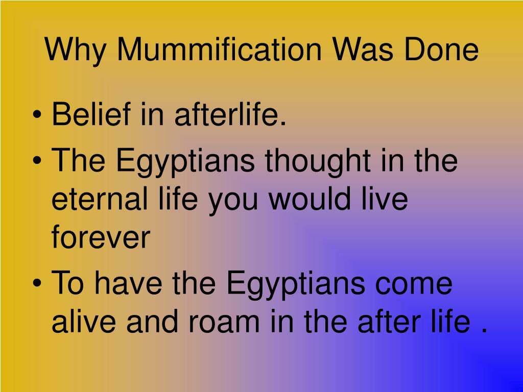 Why Mummification Was Done